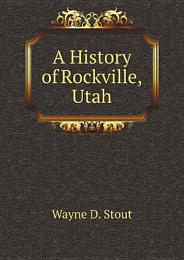 A History of Rockville, Utah
