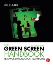 The Green Screen Handbook: Real-World Production Techniques, Edition 2