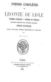 Poésies complètes de Leconte de Lisle: poèmes antiques--poèmes et poésies (ouvrages couronnés par l'Académie frana̧ise) poésies nouvelles
