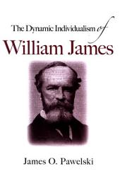 Dynamic Individualism of William James, The