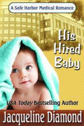 His Hired Baby: A Safe Harbor Medical Romance