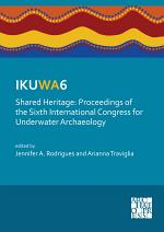 IKUWA6. Shared Heritage: Proceedings of the Sixth International Congress for Underwater Archaeology