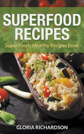 Superfood Recipes  Super Foods Healthy Recipes Book