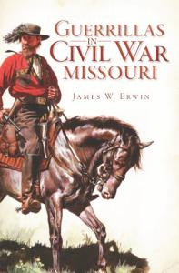 Guerrillas in Civil War Missouri PDF
