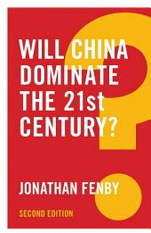 Will China Dominate the 21st Century?: Edition 2