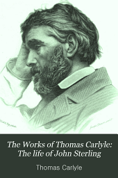 The Works of Thomas Carlyle: The life of John Sterling