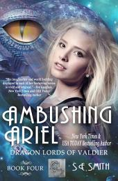 Ambushing Ariel: Dragon Lords of Valdier Book 4