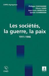 Les sociétés, la guerre, la paix: 1911-1946