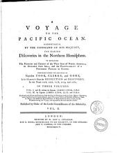 A Voyage to the Pacific Ocean Undertaken by the Command of His Majesty for Making Discoveries in the Northern Hemisphere to Determine the Position and Extent of the West Side of North America ... Performed Under the Direction of Captains Cook, Clerke and Gore ... in Three Volumes. Vol 1. and 2. Written by Captain James Cook ... Vol. 2. by Captian James King ... Published by Order of the Lords Commissioners of the Admiralty: Vol. 2, Volume 2