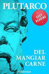 Del Mangiar Carne: Easy Reading