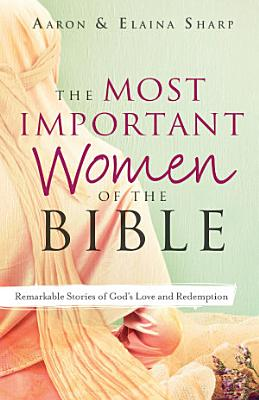The Most Important Women of the Bible