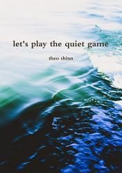 Let S Play The Quiet Game Book PDF
