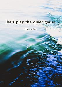 let s play the quiet game Book