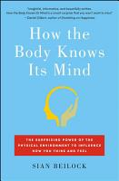 How the Body Knows Its Mind PDF