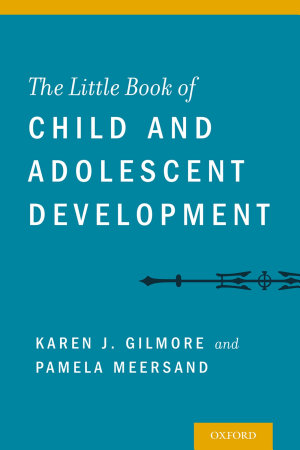 The Little Book of Child and Adolescent Development