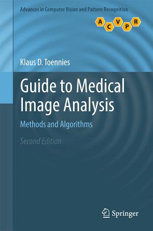 Guide to Medical Image Analysis