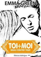 Toi + Moi : seuls contre tous, vol. 5