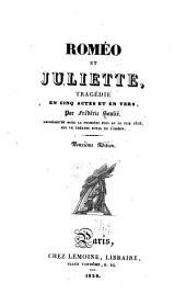 Roméo et Juliette: tragédie en cinq actes et en vers ...