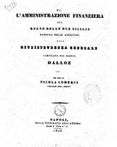 L'amministrazione finanziera del Regno delle due Sicilie esposta nelle addizioni alla giurisprudenza generale compilata dal signor Dalloz, per cura di Nicola Comerci visitatore degli archivi