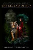 The Last Grandmaster   the Legend of Hua Book