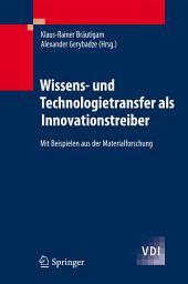 Wissens- und Technologietransfer als Innovationstreiber: Mit Beispielen aus der Materialforschung
