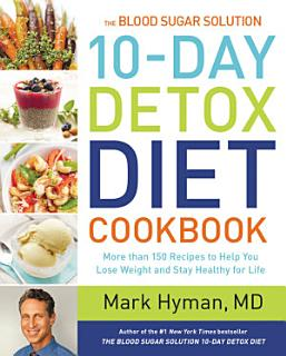 The Blood Sugar Solution 10 Day Detox Diet Cookbook Book