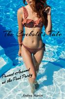 The Cuckold s Tale  Passed Around at the Pool Party PDF