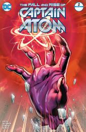 The Fall and Rise of Captain Atom (2017-) #2