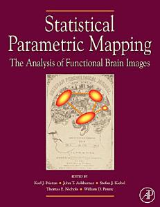 Statistical Parametric Mapping  The Analysis of Functional Brain Images