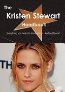 The Kristen Stewart Handbook Everything You Need To Know About Kristen Stewart Book PDF