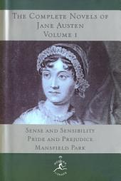 The Complete Novels of Jane Austen, Volume I: Sense and Sensibility, Pride and Prejudice, Mansfield Park, Volume 1
