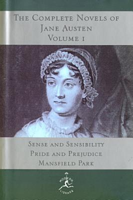 The Complete Novels of Jane Austen  Volume I