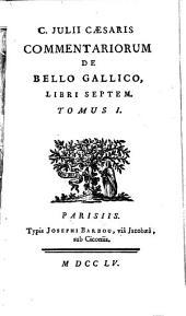 C. Julii Cæsaris quæ exstant opera: Volume 1