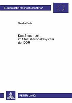 Das Steuerrecht im Staatshaushaltssystem der DDR PDF