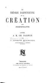 La théorie darwinienne et la création dite indépendante: Lettre à Ch. Darwin