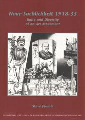 Neue Sachlichkeit 1918-33: Unity and Diversity of an Art Movement