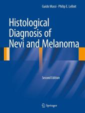 Histological Diagnosis of Nevi and Melanoma: Edition 2