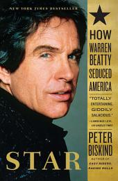 Star: The Life and Wild Times of Warren Beatty