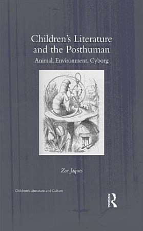 Children   s Literature and the Posthuman PDF