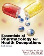 Essentials of Pharmacology for Health Occupations: Edition 6