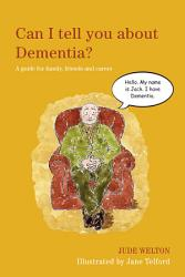 Can I Tell You About Dementia  Book PDF