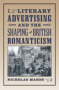 Literary Advertising and the Shaping of British Romanticism PDF