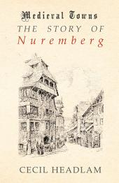 The Story of Nuremberg (Medieval Towns Series)