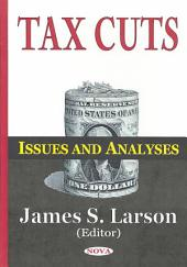 Tax Cuts: Issues and Analyses
