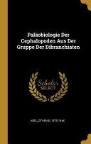 Pal  obiologie Der Cephalopoden Aus Der Gruppe Der Dibranchiaten PDF