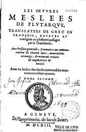 Les Oeuvres morales [et mêlées] de Plutarque, trans-latées de grec en françois, reveues et corrigees en plusieurs passages par le Translateur
