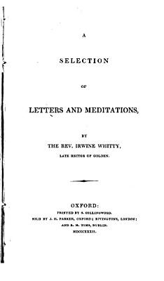 A selection of letters and meditations  ed  by W  Palmer   PDF