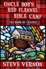 Uncle Bob's Red Flannel Bible Camp - The Book of Genesis