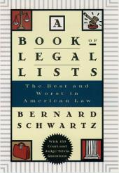 A Book of Legal Lists : The Best and Worst in American Law, with 150 Court and Judge Trivia Questions: The Best and Worst in American Law, with 150 Court and Judge Trivia Questions