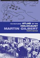 The Routledge Atlas of the Holocaust PDF
